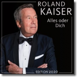 Cover: Roland Kaiser - Alles oder Dich (Edition 2020)