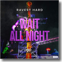 Cover:  Ravest Hard - Wait All Night
