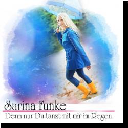 Cover: Sarina Funke - Denn nur Du tanzt mit mir im Regen