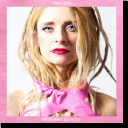 Cover: Sarah Lesch - Der Einsamkeit zum Trotze