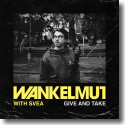 Cover: Wankelmut & SVEA - Give & Take