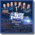 Cover:  The Kelly Family - 25 Years Later - Live