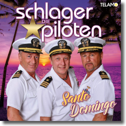 Cover: Die Schlagerpiloten - Santo Domingo