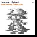 Cover:  Jazzrausch Bigband - Beethoven's Breakdown