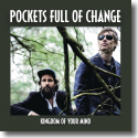 Cover:  Pockets Full Of Change - Kingdom Of Your Mind