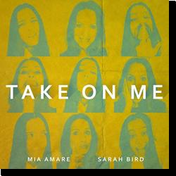Cover: Mia Amare feat. Sarah Bird - Take On Me