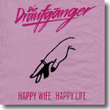 Cover: Die Draufgänger - Happy Wife - Happy Life
