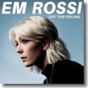 Cover: Em Rossi - Got This Feeling