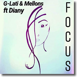 Cover: G-Lati & Mellons feat. Diany - Focus