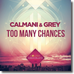 Cover: Calmani & Grey - Too Many Chances
