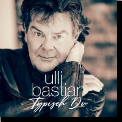 Cover: Ulli Bastian - Typisch Du