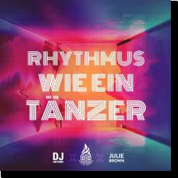 Cover: Culcha Candela, DJ Antoine & Julie Brown - Rhythmus wie ein Tänzer