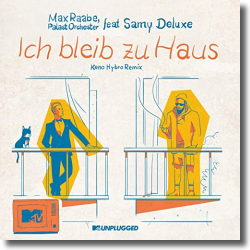 Cover: Max Raabe & Palast Orchester feat. Samy Deluxe - Ich bleib zu Haus (MTV Unplugged / Keno Hybro Remix)