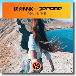 Cover: Le Shuuk vs. Jerome - You & Me