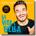 Cover: Giovanni Zarrella - La vita è bella (Gold-Edition)