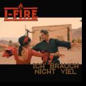 Cover:  I-Fire - Ich brauch nicht viel