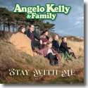 Cover: Angelo Kelly & Family - Stay With Me