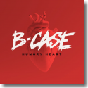 Cover:  B-Case - Hungry Hearts