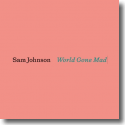 Cover:  Sam Johnson - World Gone Mad