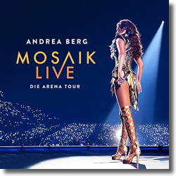 Cover: Andrea Berg - Mosaik Live - Die Arena Tour