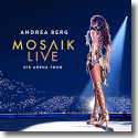 Cover: Andrea Berg - Mosaik Live - Die Arena Tour