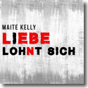 Cover: Maite Kelly - Liebe lohnt sich