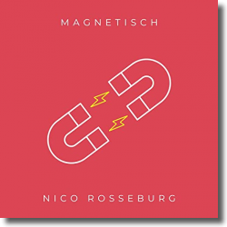 Cover: Nico Rosseburg - Magnetisch