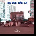 Cover:  Lüül - Die Welt hält an