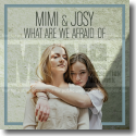Cover:  Mimi & Josy - What Are We Afraid Of