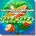 Cover:  Tom Pulse vs. Big Daddi & El Mexxo - Taka Taka