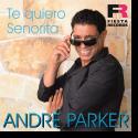 Cover: André Parker - Te quiero Senorita