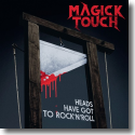 Cover:  Magick Touch - Heads Have Got to Rock'n'Roll