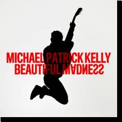 Cover: Michael Patrick Kelly - Beautiful Madness
