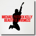 Cover: Michael Patrick Kelly - Beautiful Madness