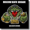 Cover:  Moscow Death Brigade - Bad Accent Anthems