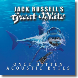 Cover: Jack Russell's Great White - Once Bitten Acoustic Bytes