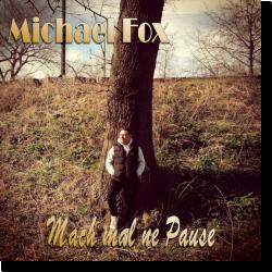 Cover: Michael Fox - Mach mal ne Pause