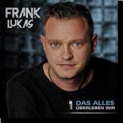 Cover: Frank Lukas - Das alles überleben wir