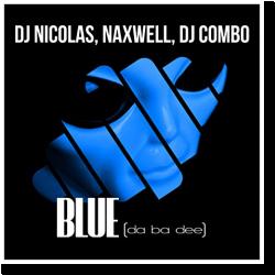 Cover: DJ Nicolas, NaXwell & DJ Combo - Blue (Da Ba Dee)