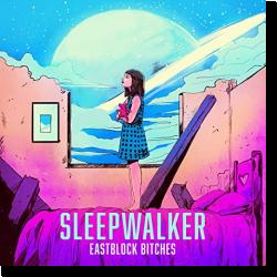 Cover: Eastblock Bitches vs. Ostblockschlampen - Sleepwalker