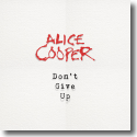Cover: Alice Cooper - Don't Give Up