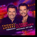 Cover: Thomas Anders & Florian Silbereisen - Versuch's nochmal mit mir