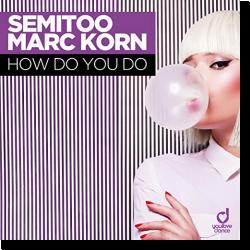 Cover: Semitoo & Marc Korn - How Do You Do