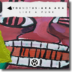 Cover: YouNotUs & AKA AKA - Like A Punk