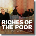Cover:  Riches Of The Poor - The Long Way Down