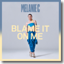 Cover: Melanie C - Blame It On Me