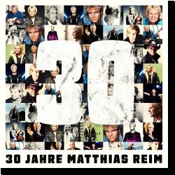 Cover: Matthias Reim - 30 Jahre