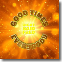 Cover:  Right Said Fred - Good Times Everybody