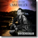 Cover:  Rockenschaub - Der Traum vom Sommerregen