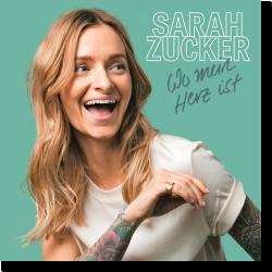 Cover: Sarah Zucker - Wo mein Herz ist